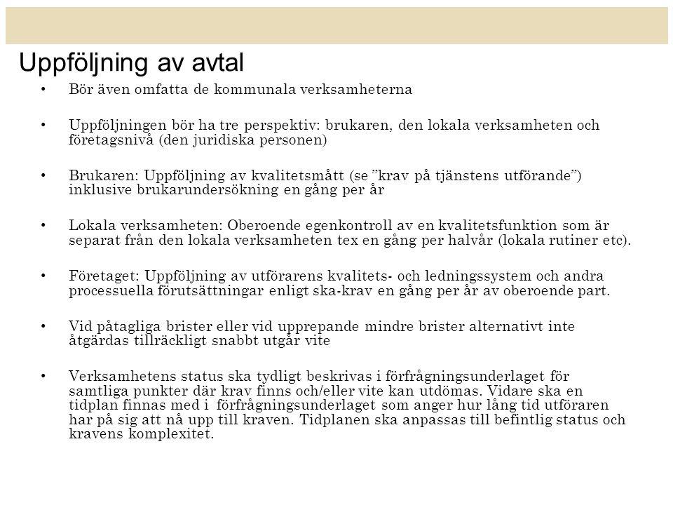 Uppföljning av avtal Bör även omfatta de kommunala verksamheterna