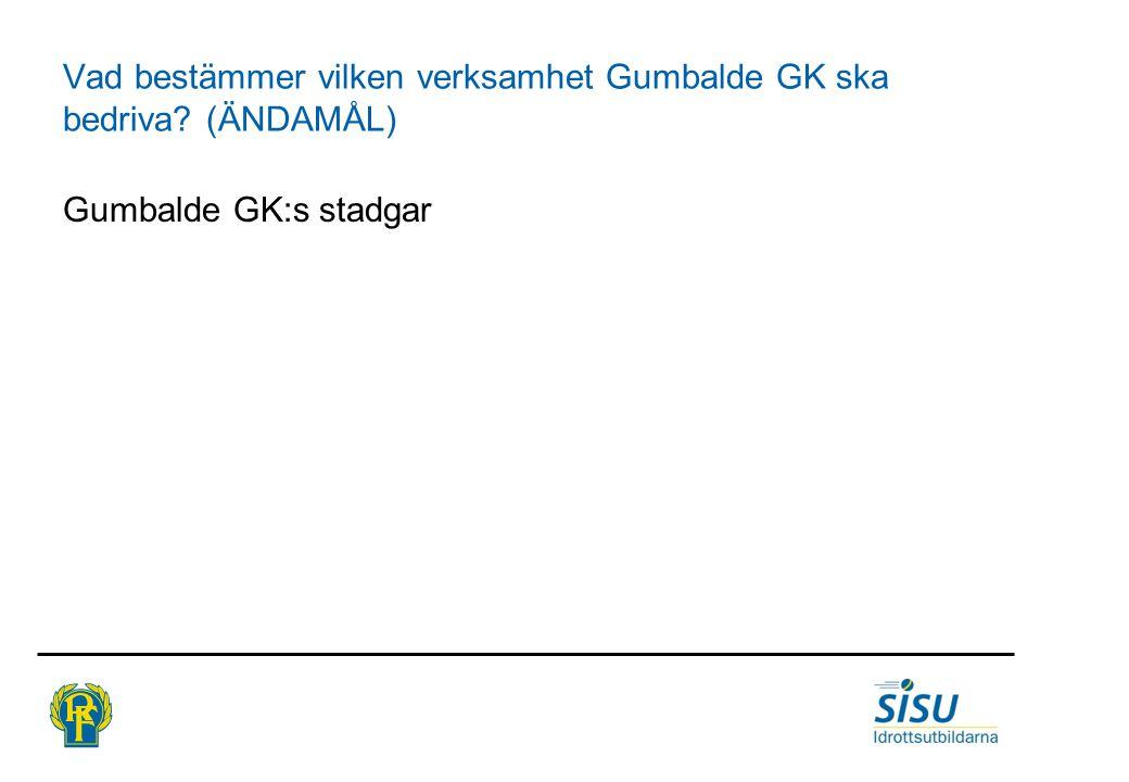 Vad bestämmer vilken verksamhet Gumbalde GK ska bedriva (ÄNDAMÅL)