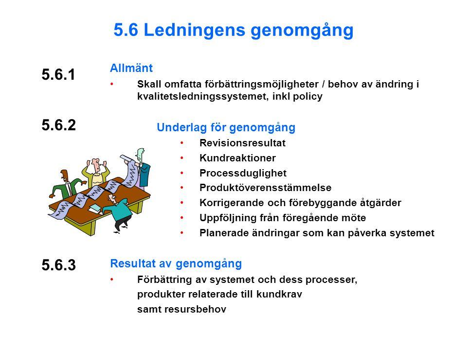 5.6 Ledningens genomgång 5.6.1 5.6.2 5.6.3 Allmänt