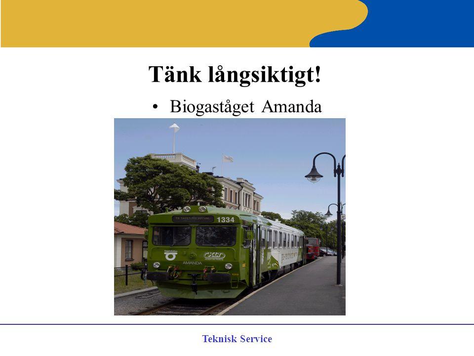Tänk långsiktigt! Biogaståget Amanda Teknisk Service