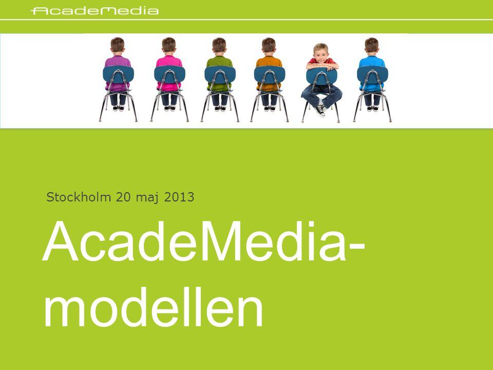 Stockholm 20 maj 2013 AcadeMedia-modellen