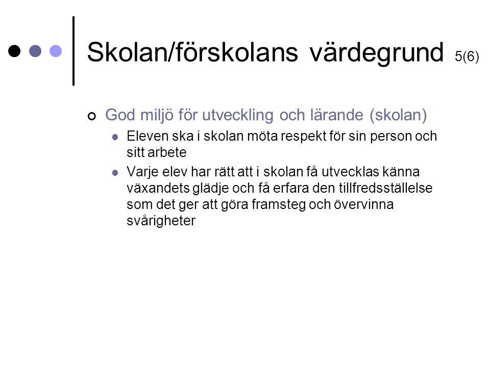 Skolan/förskolans värdegrund 5(6)
