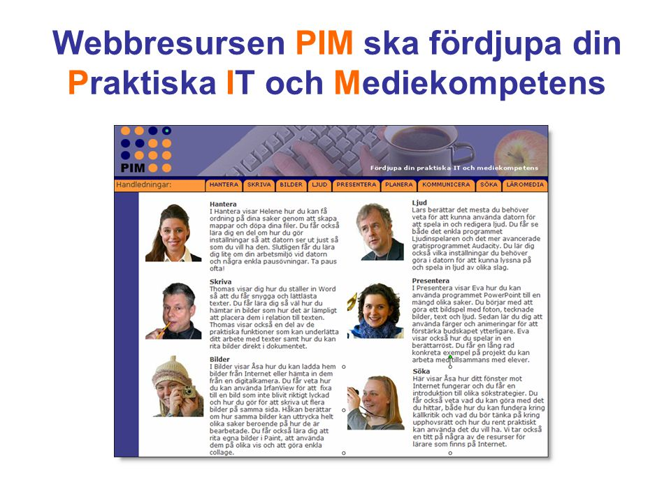 Webbresursen PIM ska fördjupa din Praktiska IT och Mediekompetens