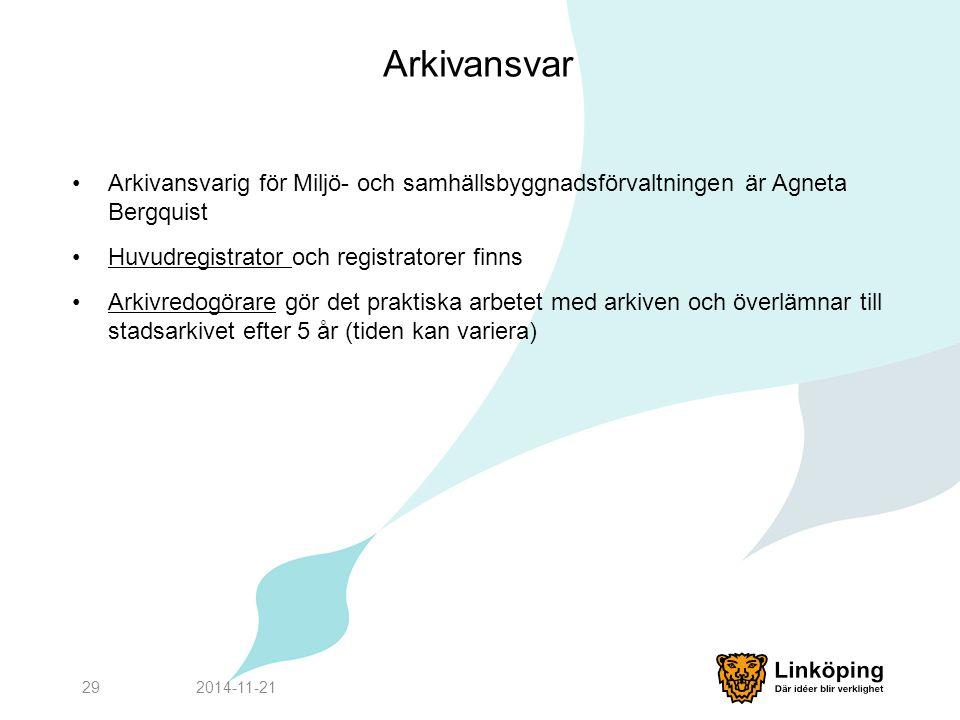 Arkivansvar Arkivansvarig för Miljö- och samhällsbyggnadsförvaltningen är Agneta Bergquist. Huvudregistrator och registratorer finns.