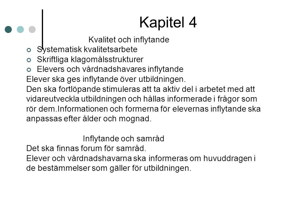 Kapitel 4 Kvalitet och inflytande Systematisk kvalitetsarbete