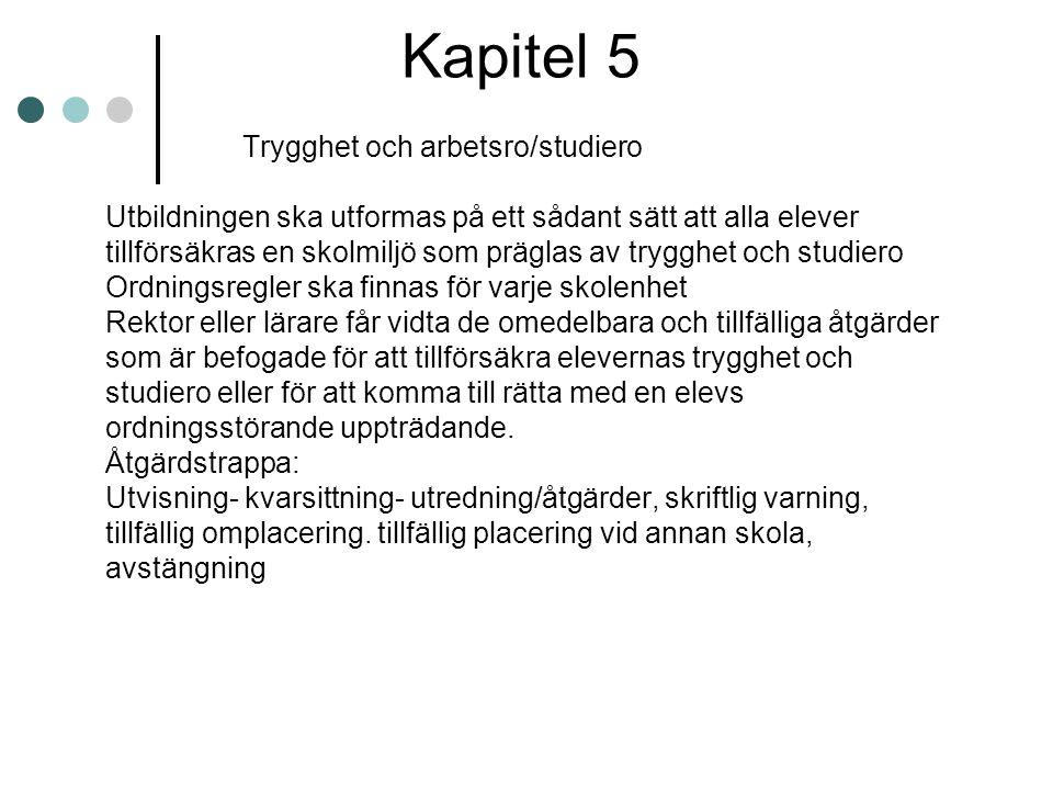 Kapitel 5 Trygghet och arbetsro/studiero