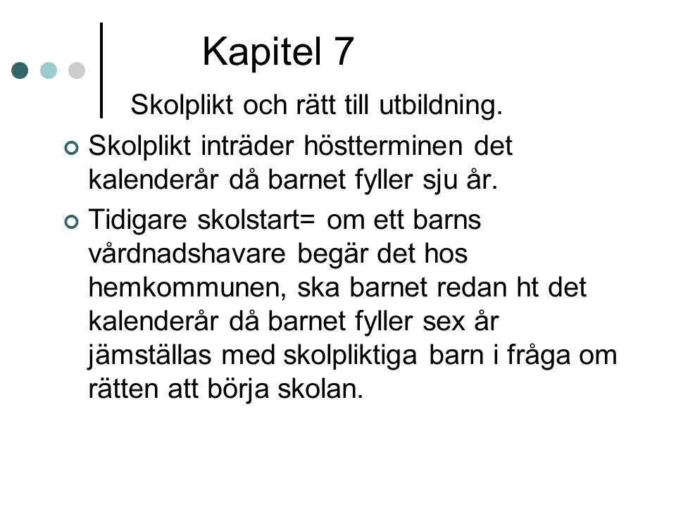 Kapitel 7 Skolplikt och rätt till utbildning.
