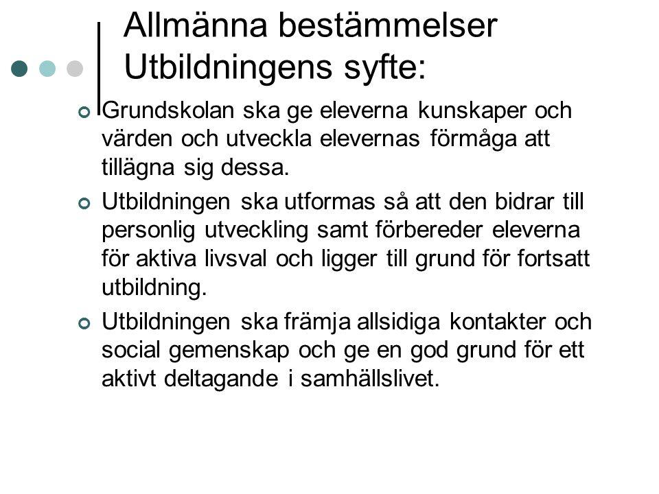 Allmänna bestämmelser Utbildningens syfte: