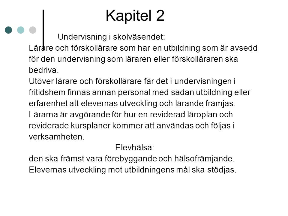 Kapitel 2 Undervisning i skolväsendet: