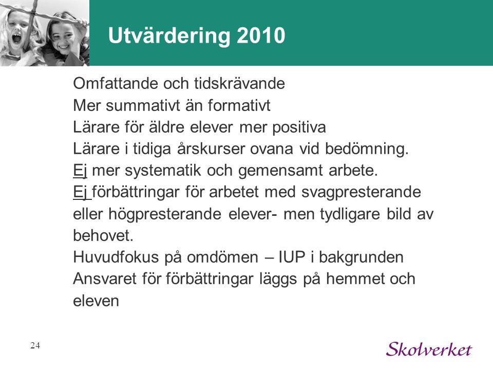 Utvärdering 2010 Omfattande och tidskrävande