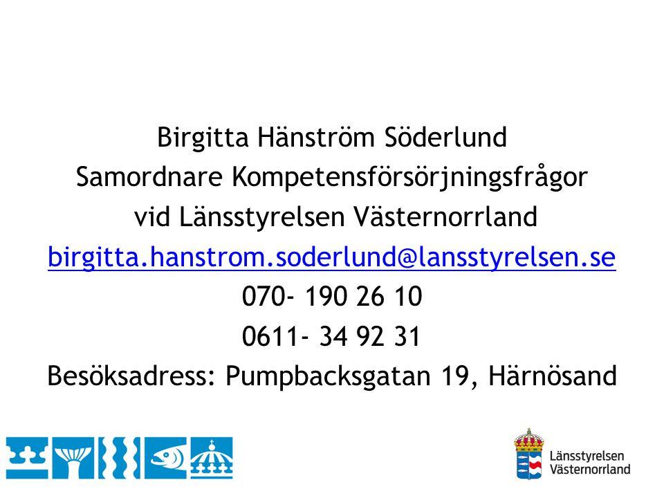 Birgitta Hänström Söderlund Samordnare Kompetensförsörjningsfrågor