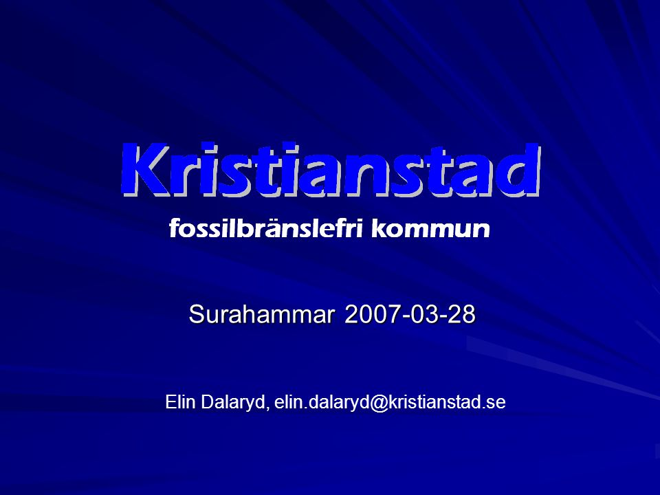 Surahammar 2007-03-28 Elin Dalaryd, elin.dalaryd@kristianstad.se