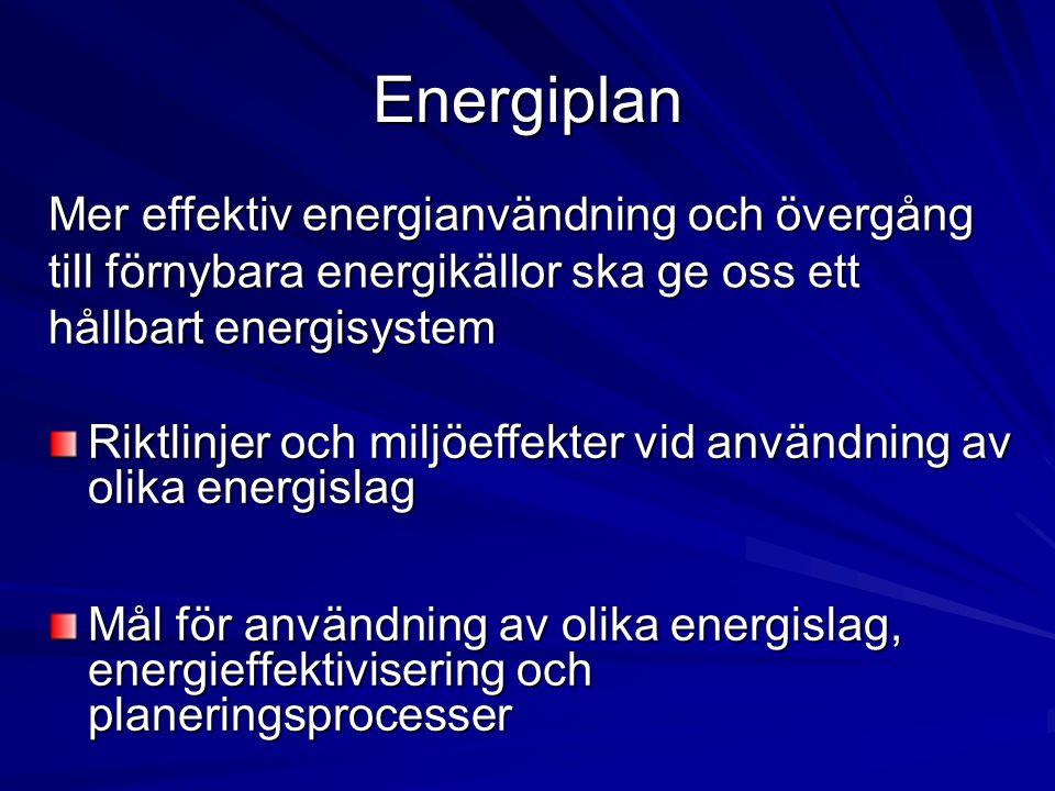 Energiplan Mer effektiv energianvändning och övergång till förnybara energikällor ska ge oss ett hållbart energisystem.