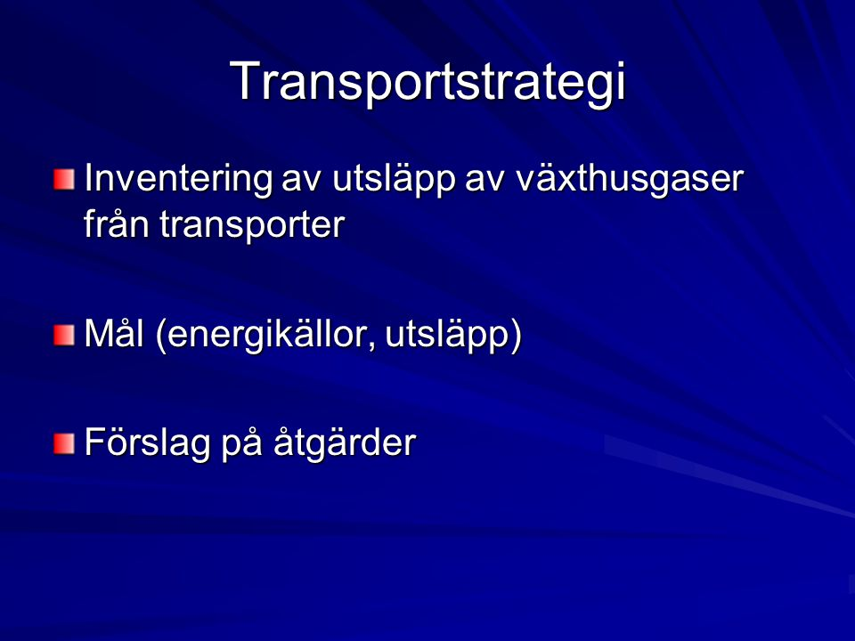 Transportstrategi Inventering av utsläpp av växthusgaser från transporter. Mål (energikällor, utsläpp)