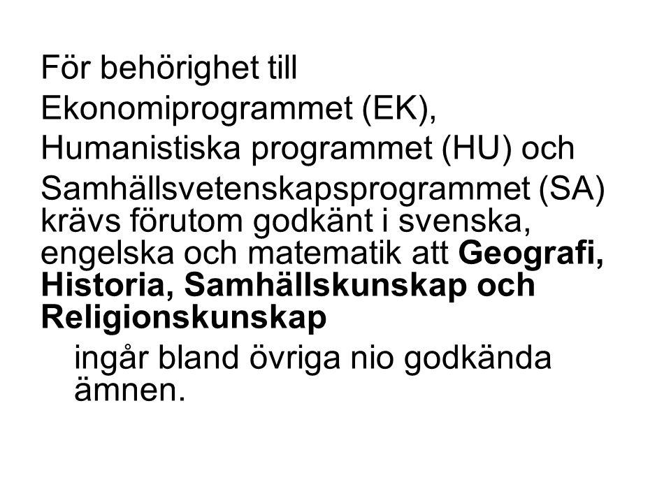 För behörighet till Ekonomiprogrammet (EK), Humanistiska programmet (HU) och.