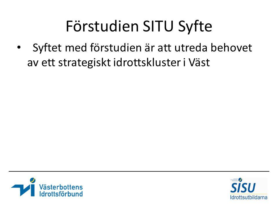 Förstudien SITU Syfte Syftet med förstudien är att utreda behovet av ett strategiskt idrottskluster i Väst.