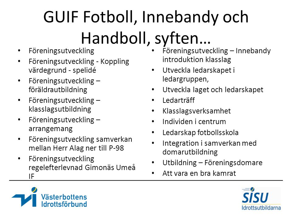 GUIF Fotboll, Innebandy och Handboll, syften…