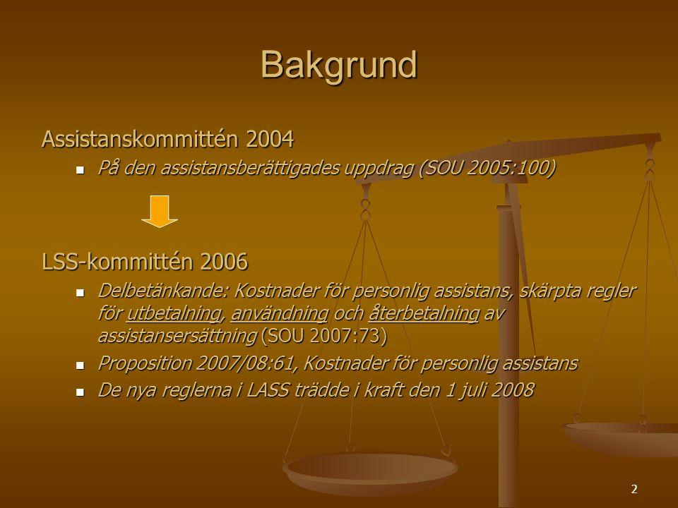 Bakgrund Assistanskommittén 2004 LSS-kommittén 2006