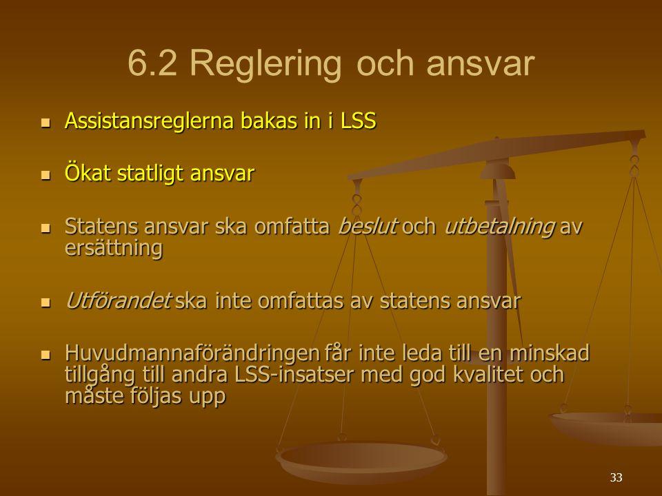 6.2 Reglering och ansvar Assistansreglerna bakas in i LSS