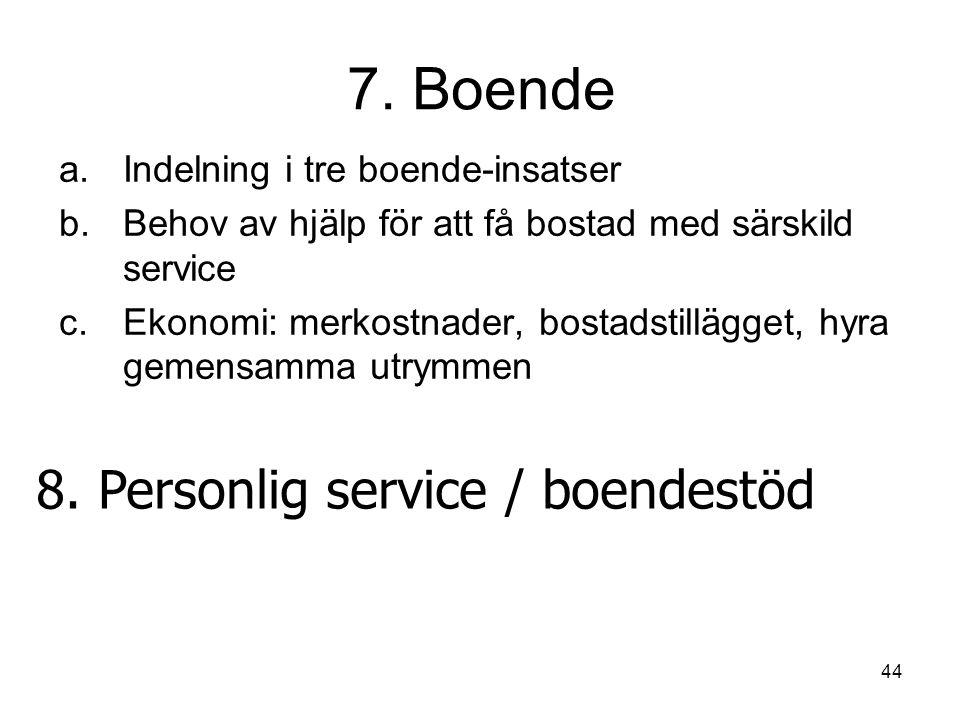 7. Boende 8. Personlig service / boendestöd