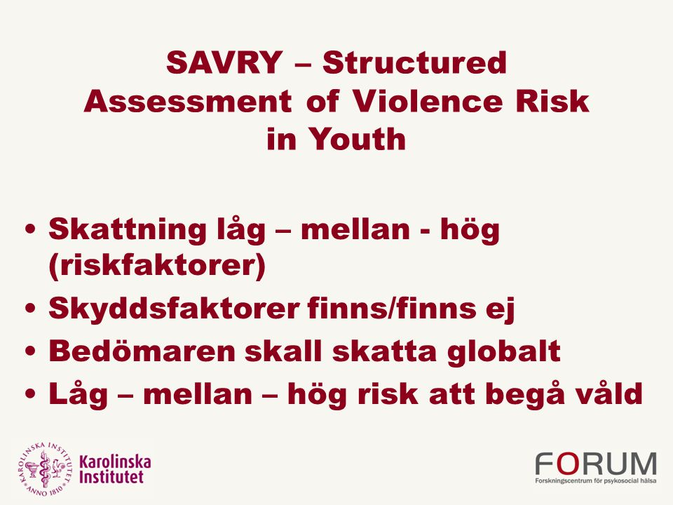 SAVRY – Structured Assessment of Violence Risk in Youth