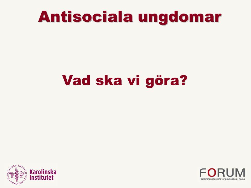 Antisociala ungdomar Vad ska vi göra