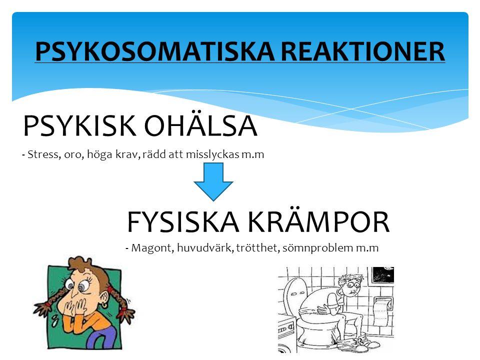 PSYKOSOMATISKA REAKTIONER