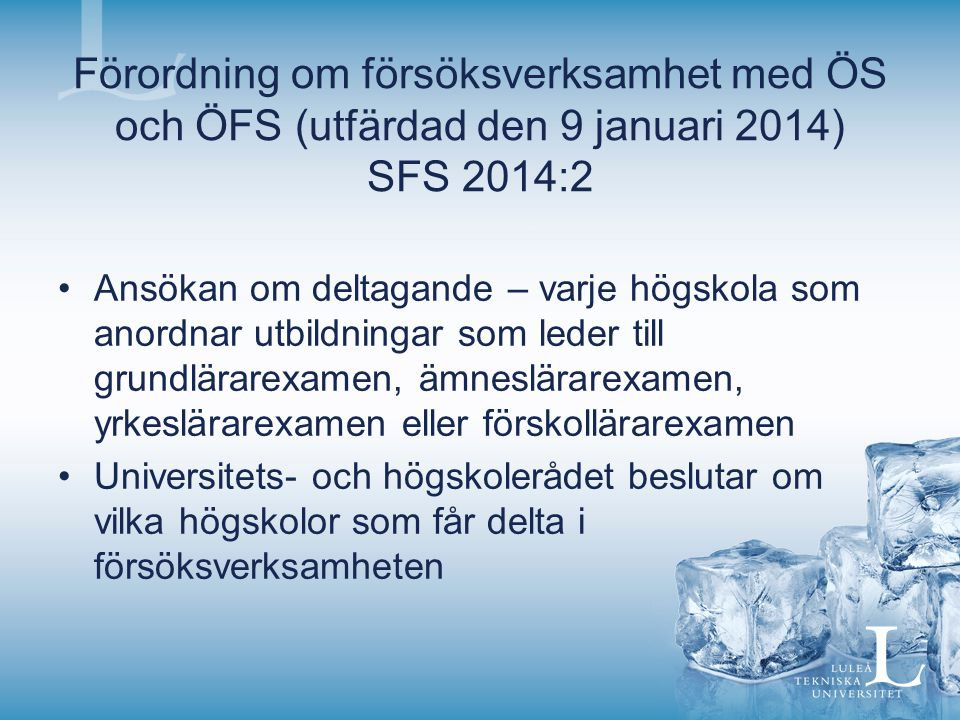 Förordning om försöksverksamhet med ÖS och ÖFS (utfärdad den 9 januari 2014) SFS 2014:2