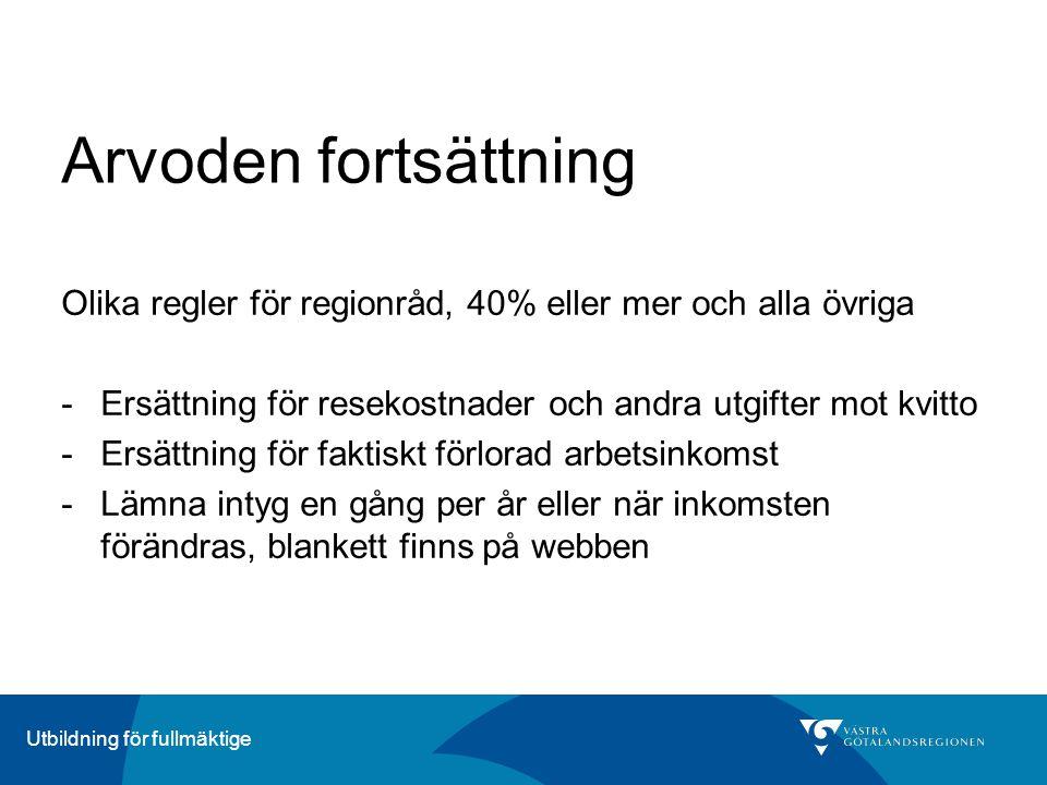 Arvoden fortsättning Olika regler för regionråd, 40% eller mer och alla övriga. Ersättning för resekostnader och andra utgifter mot kvitto.
