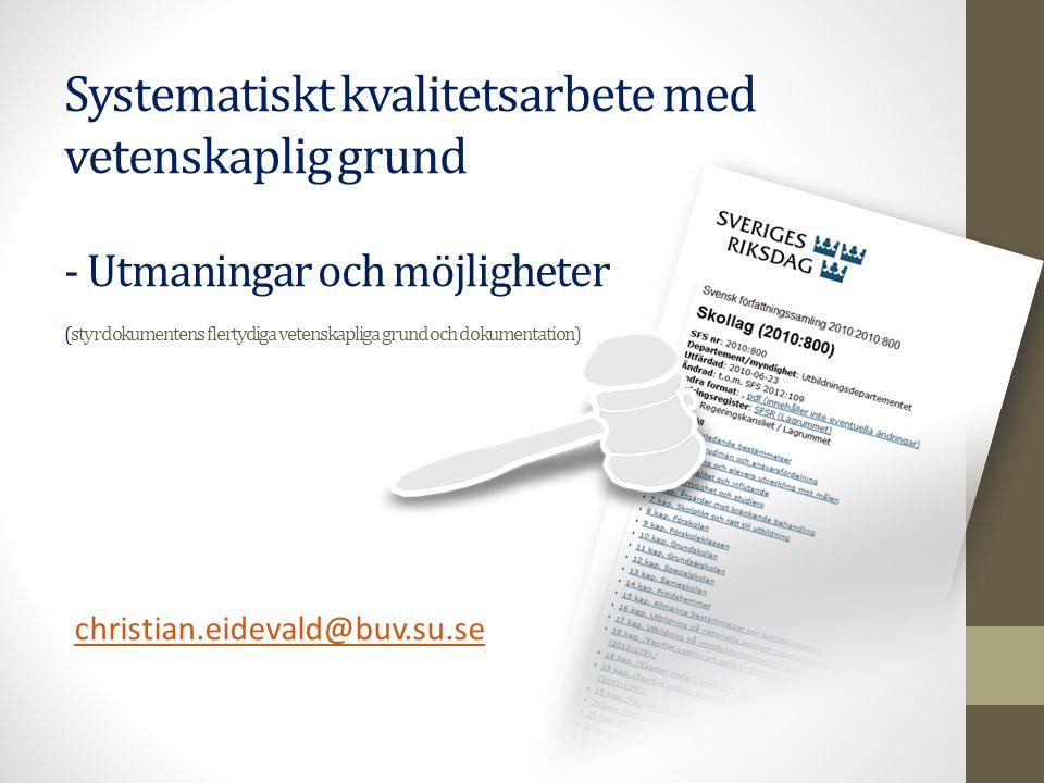 Systematiskt kvalitetsarbete med vetenskaplig grund - Utmaningar och möjligheter (styrdokumentens flertydiga vetenskapliga grund och dokumentation)
