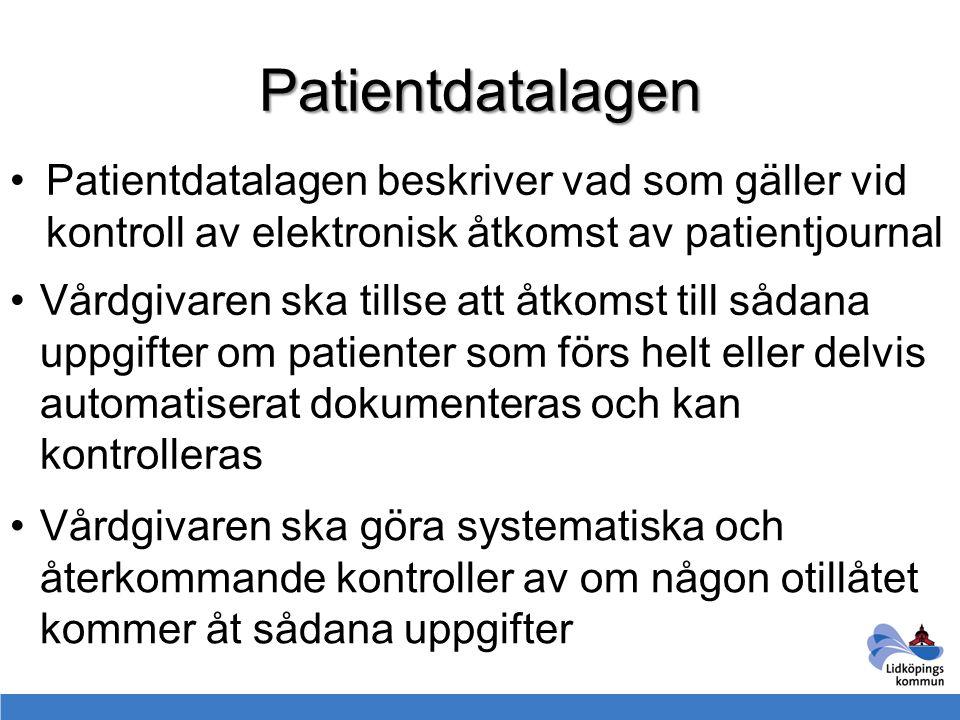 Patientdatalagen Patientdatalagen beskriver vad som gäller vid kontroll av elektronisk åtkomst av patientjournal.