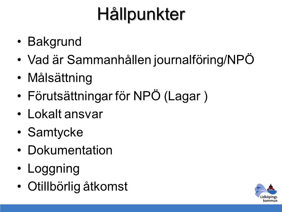 Hållpunkter Bakgrund Vad är Sammanhållen journalföring/NPÖ Målsättning