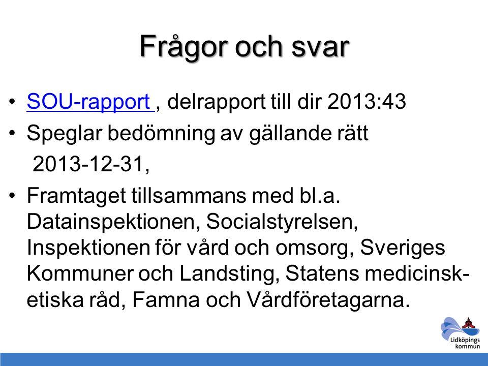 Frågor och svar SOU-rapport , delrapport till dir 2013:43