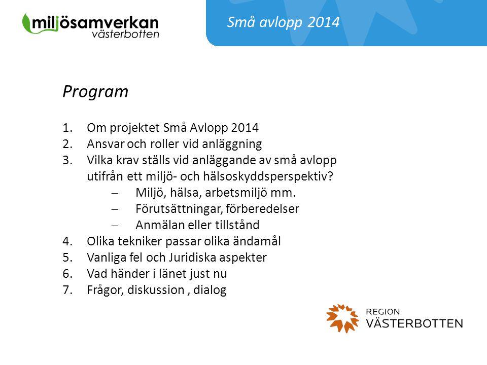 Program Små avlopp 2014 Om projektet Små Avlopp 2014