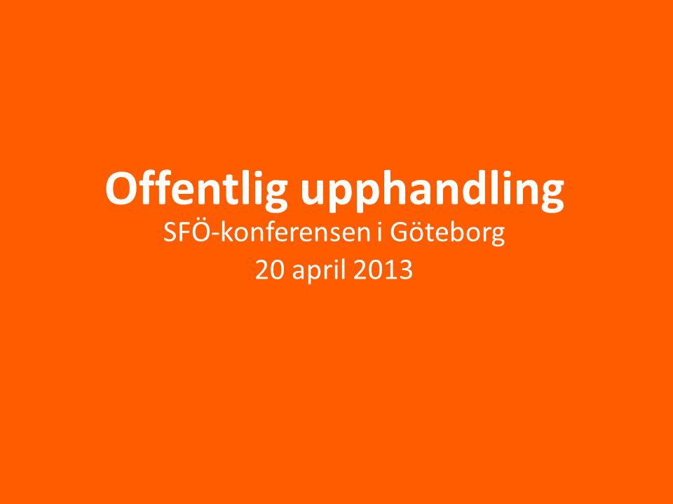 Offentlig upphandling SFÖ-konferensen i Göteborg 20 april 2013