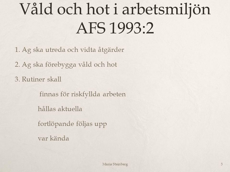 Våld och hot i arbetsmiljön AFS 1993:2