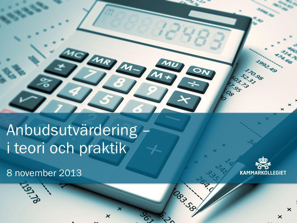 Anbudsutvärdering – i teori och praktik 8 november 2013
