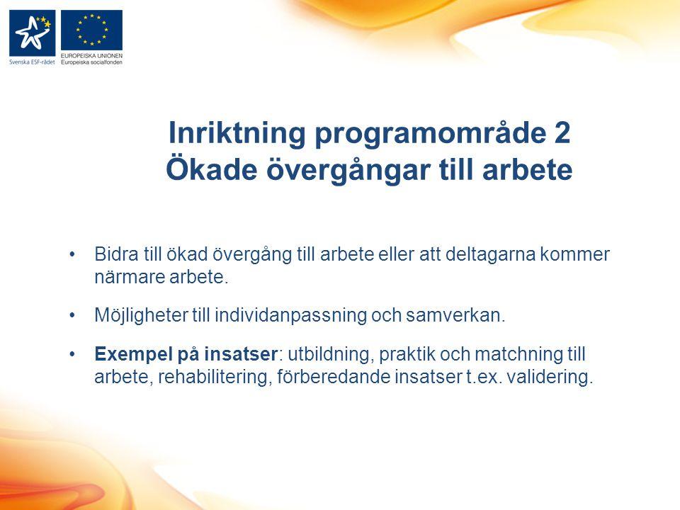 Inriktning programområde 2 Ökade övergångar till arbete