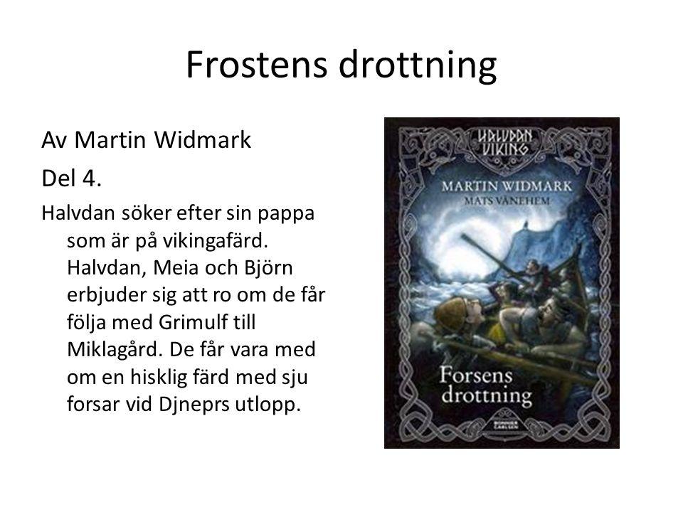Frostens drottning Av Martin Widmark Del 4.