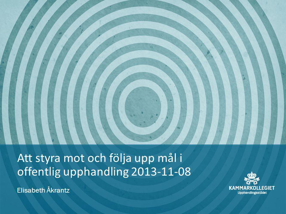 Att styra mot och följa upp mål i offentlig upphandling 2013-11-08