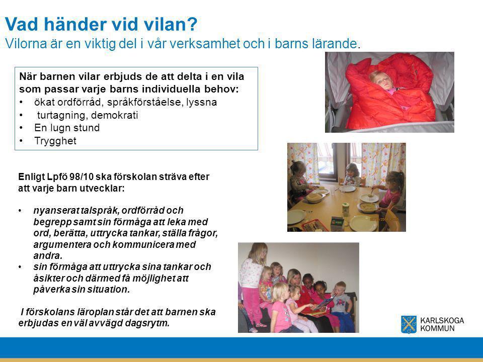 Vad händer vid vilan Vilorna är en viktig del i vår verksamhet och i barns lärande.