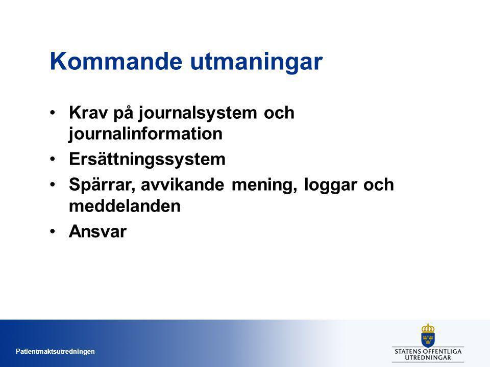 Kommande utmaningar Krav på journalsystem och journalinformation