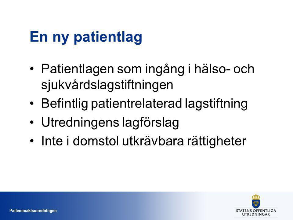 En ny patientlag Patientlagen som ingång i hälso- och sjukvårdslagstiftningen. Befintlig patientrelaterad lagstiftning.