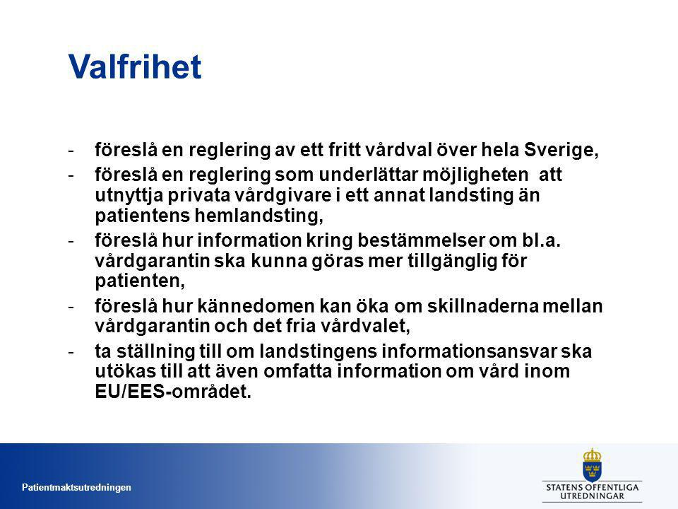 Valfrihet föreslå en reglering av ett fritt vårdval över hela Sverige,