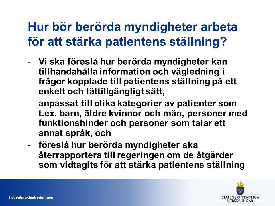 Hur bör berörda myndigheter arbeta för att stärka patientens ställning