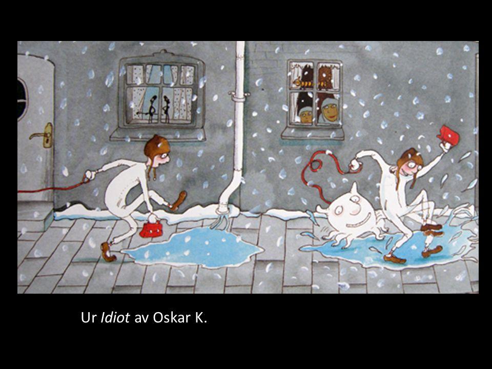 Ur Idiot av Oskar K.