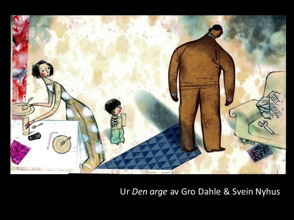 Ur Den arge av Gro Dahle & Svein Nyhus
