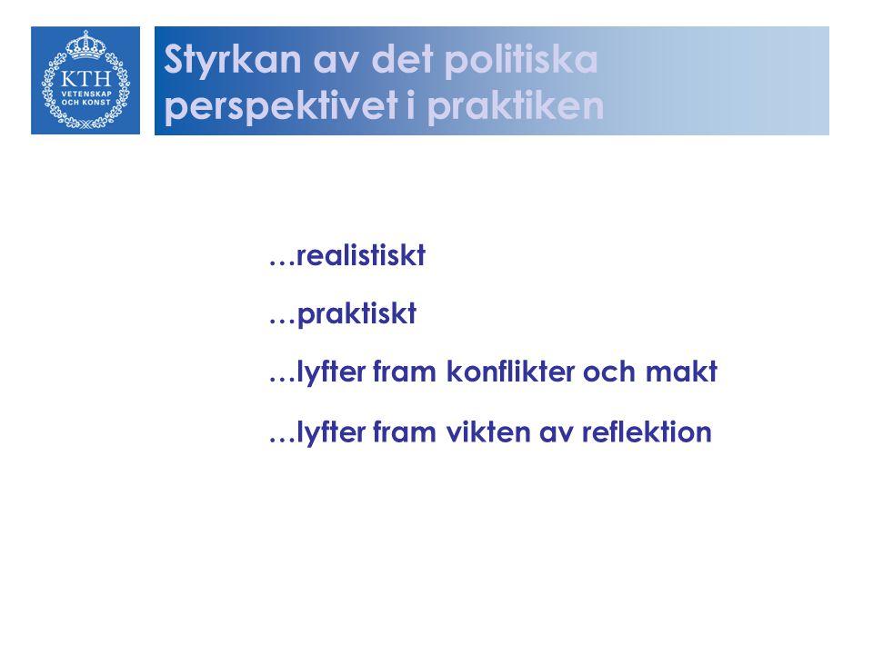 Styrkan av det politiska perspektivet i praktiken