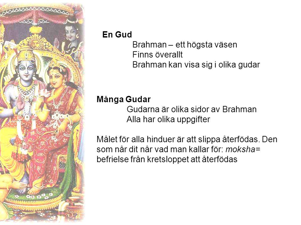 Brahman kan visa sig i olika gudar