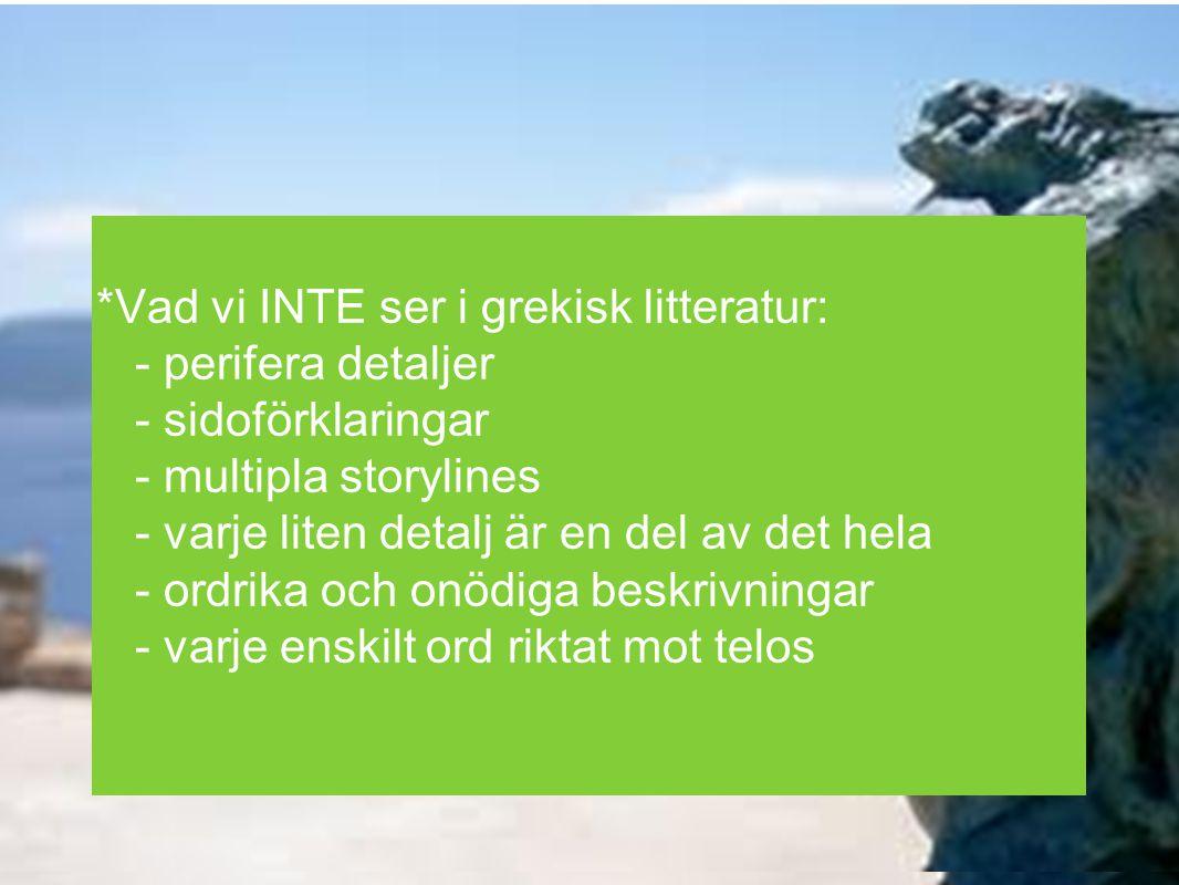 *Vad vi INTE ser i grekisk litteratur: